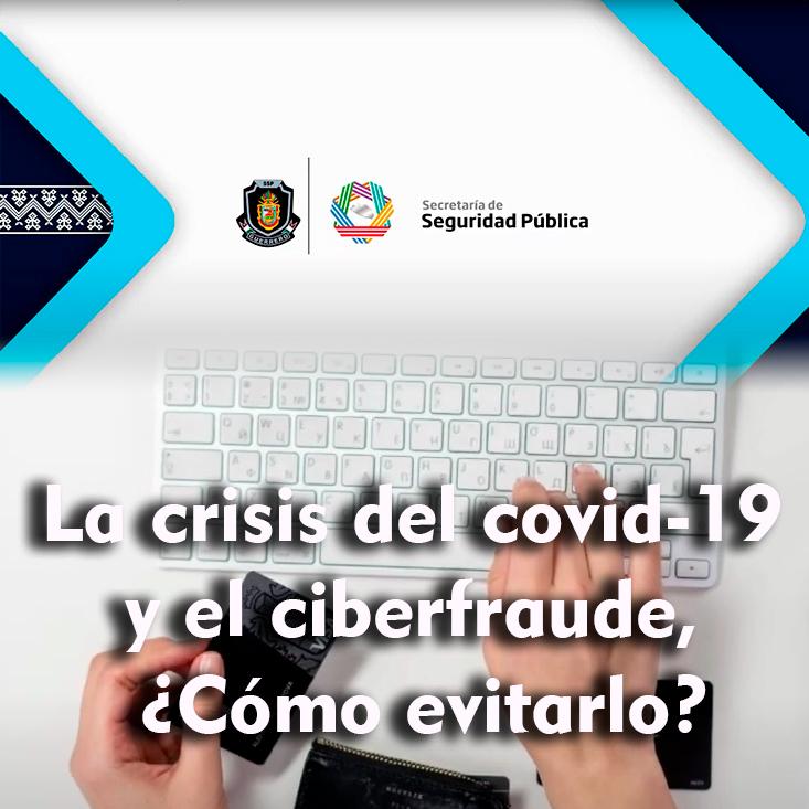 La crisis del covid-19 y el ciberfraude, ¿Cómo evitarlo?