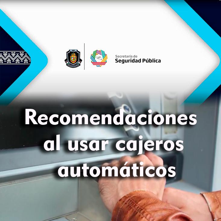 Recomendaciones al usar cajeros automáticos