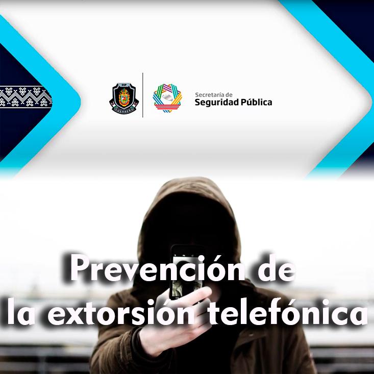 Prevención de la extorsión telefónica
