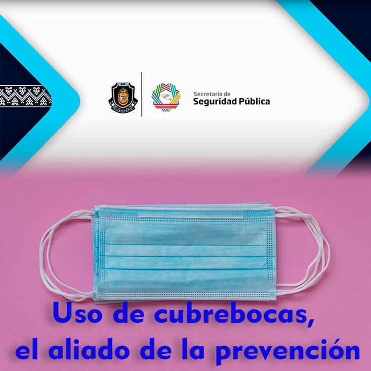 Uso de cubrebocas, el aliado de la prevención