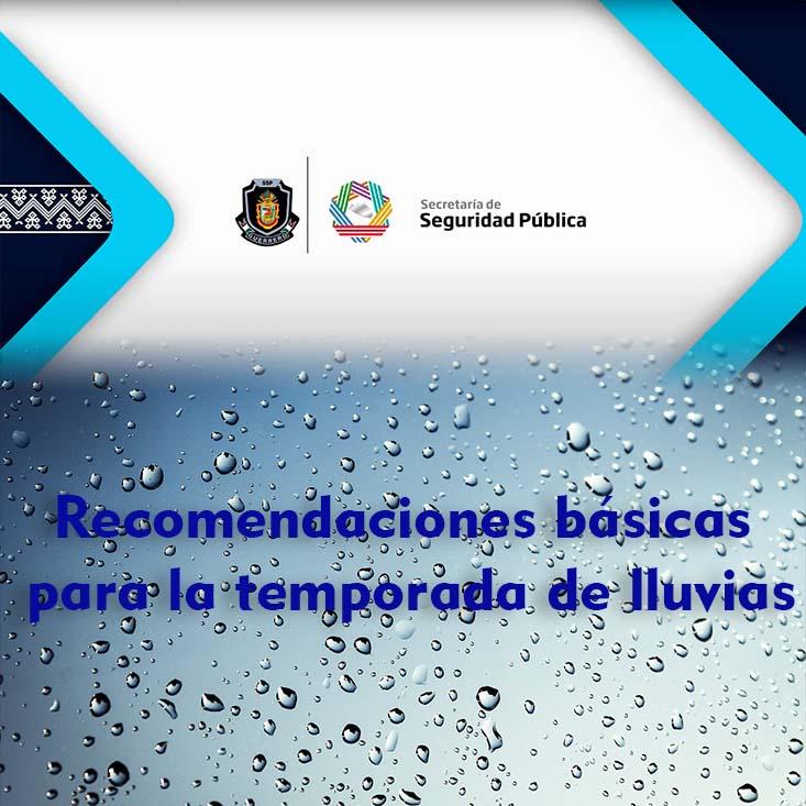 Recomendaciones básicas para la temporada de lluvias